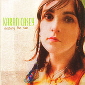 Play & Download Chasing The Sun by Karan Casey | Napster