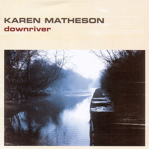 Downriver by Karen Matheson