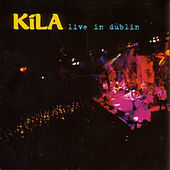 Play & Download Live In Dublin by Kila | Napster