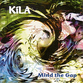 Play & Download Mind The Gap by Kila | Napster