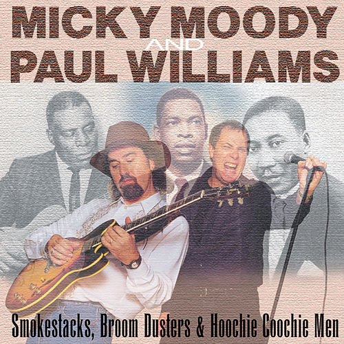 Smokestacks, Broom Dusters And Hoochie Coochie Men by Micky Moody