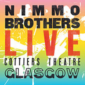 Play & Download Live At Cottiers Theatre Glasgow by The Nimmo Brothers | Napster