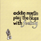 Play & Download Play The Blues With Feeling by Eddie Martin | Napster