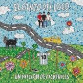 Play & Download Un Millon De Cicatrices by El Canto Del Loco | Napster