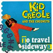 To Travel Sideways by Kid Creole & the Coconuts