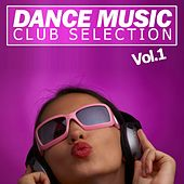 Play & Download Dance Music/Club Selection, Vol.1 by Various Artists | Napster