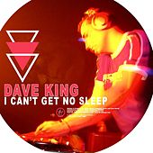 Play & Download I Can't Get No Sleep by Dave King | Napster