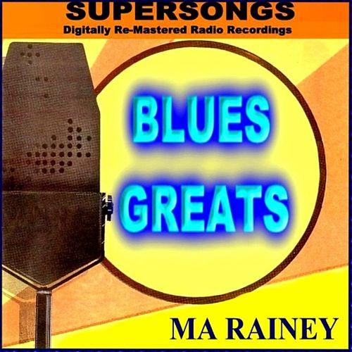 Play & Download Blues Greats by Ma Rainey | Napster