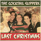 Last Christmas by Cocktail Slippers