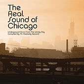 The Real Sound of Chicago by Various Artists