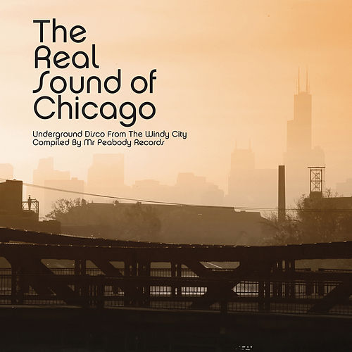 Play & Download The Real Sound of Chicago by Various Artists | Napster
