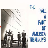 Play & Download A Part Of America Therein, 1981 by The Fall | Napster