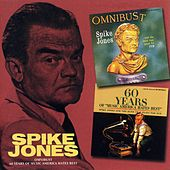 Play & Download Omnibust / 60 Years Of Music America Hates Best by Spike Jones | Napster