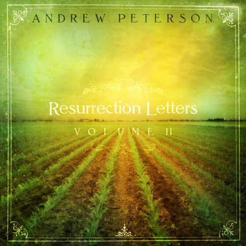 Play & Download Resurrection Letters Volume 2 by Andrew Peterson | Napster