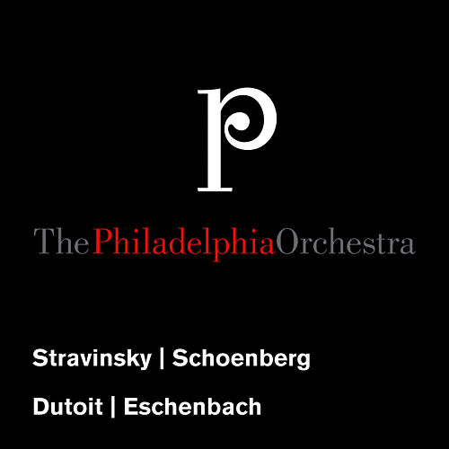 Play & Download Stravinsky: Concerto in E-Flat Major - Schoenberg: Chamber Symphony No. 1 by Philadelphia Orchestra | Napster