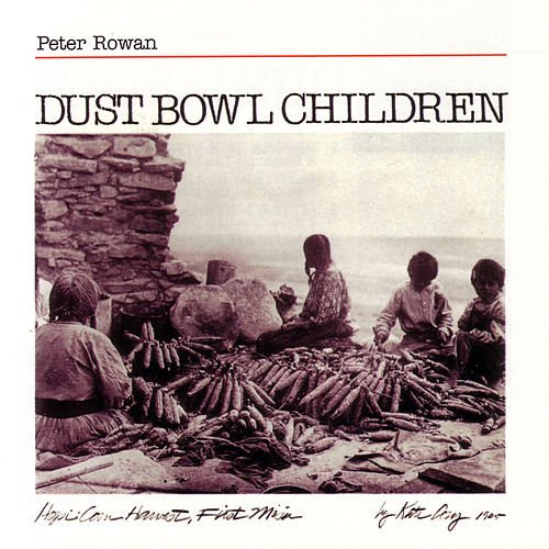Play & Download Dust Bowl Children by Peter Rowan | Napster
