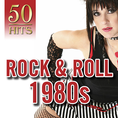 Play & Download 50 Hits: Rock & Roll 1980s by Various Artists | Napster