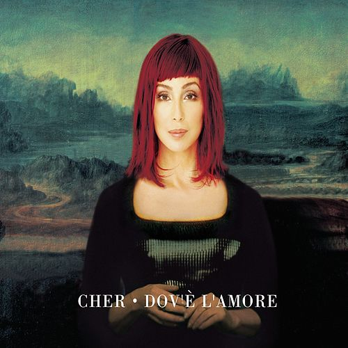 Dove L'amore - Tony Moran's Anthem Mix by Cher