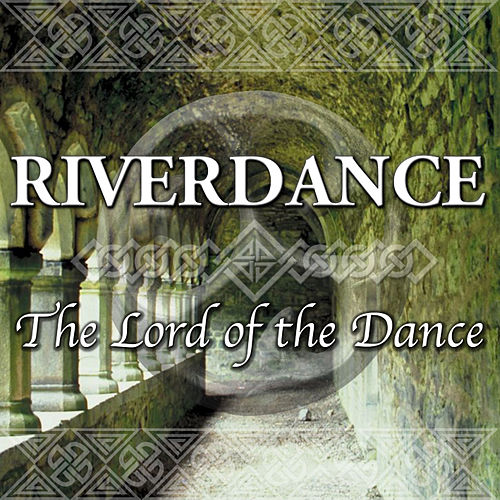 Play & Download Riverdance - The Lord Of The Dance by Various Artists | Napster