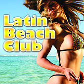 Play & Download The Latin Beach Club by Various Artists | Napster