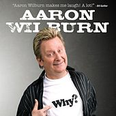 Why? by Aaron Wilburn