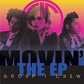 Play & Download Movin' - The EP by Group 1 Crew | Napster