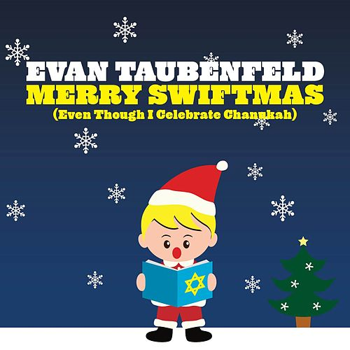 Play & Download Merry Swiftmas [Even Though I Celebrate Chanukah] by Evan Taubenfeld | Napster