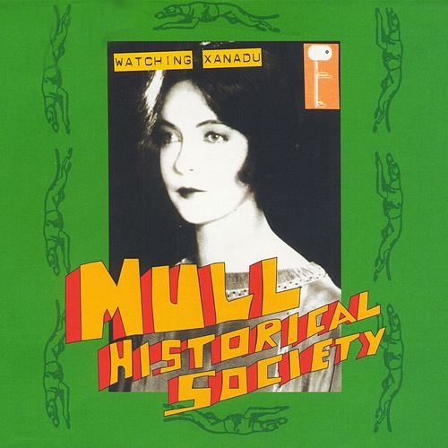 Watching Xanadu - EP by Mull Historical Society