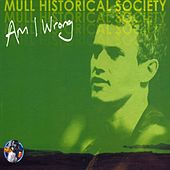 Am I Wrong (Part 2) by Mull Historical Society