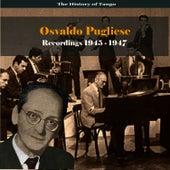 The History of Tango / Osvaldo Pugliese - Recordings 1945-1947 by Osvaldo Pugliese