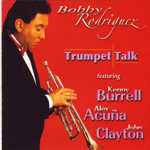 Trumpet Talk by Bobby Rodriguez
