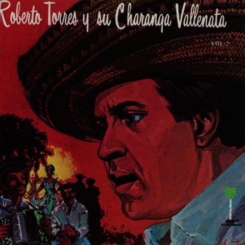 Play & Download Roberto Torres y su Charanga Vallenata, Vol. 2 by Roberto Torres | Napster