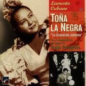 Lamento Cubano by Toña La Negra
