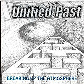 Play & Download Breaking Up The Atmosphere by Unified Past | Napster