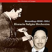The History of Tango /  Horacio Salgán Orchestra / Horacio Salgán Orchestra - Recordings 1950-1954 by Horacio Salgan