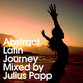 Abstract Latin Journey by Julius Papp (Digital Edition) by Various Artists