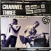 Play & Download To Whom It May Concern: The 1981 Demos by Channel 3 | Napster