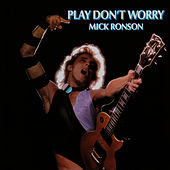 Play & Download Play Don't Worry by Mick Ronson | Napster