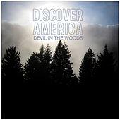 Play & Download Devil in the Woods - Single by Discover America | Napster