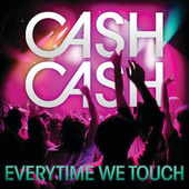 Play & Download Everytime We Touch by Cash Cash | Napster