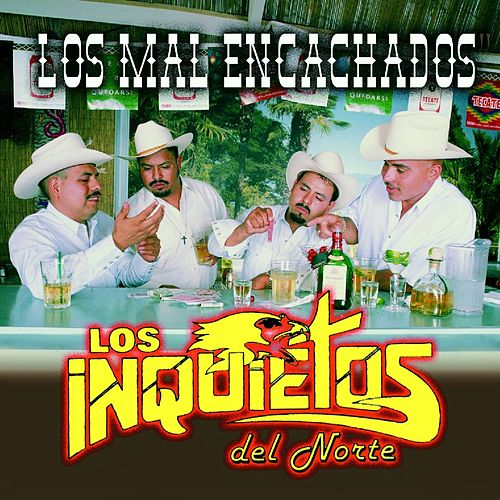 Play & Download Los Mal Encachados by Los Inquietos Del Norte | Napster