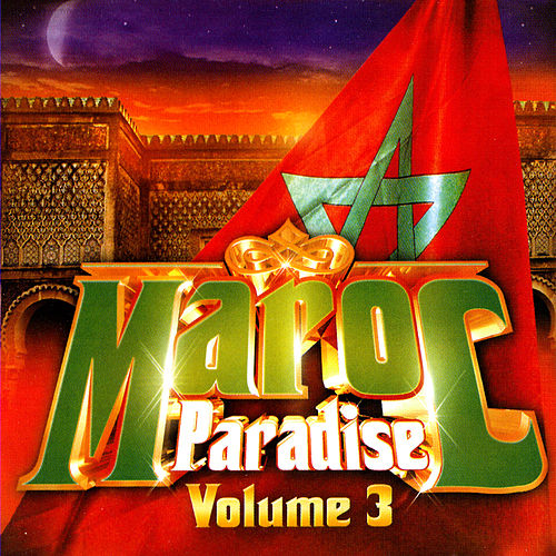 Play & Download Maroc Paradise Volume 3 by Various Artists | Napster