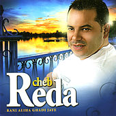 Play & Download Rani Aliha Ghadi Jaye by Cheb Reda | Napster