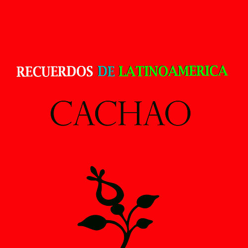 Play & Download Recuerdos de Latinoamérica- Cachao by Israel 'Cachao' Lopez | Napster