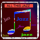 Play & Download All This Jazz by Various Artists | Napster