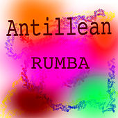 Antillean Rumba by Various Artists