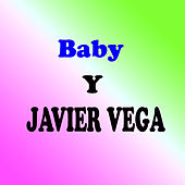 Baby & Javier Vega by Various Artists