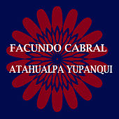 Play & Download Facundo Cabral & Atahualpa Yupanqui by Various Artists | Napster