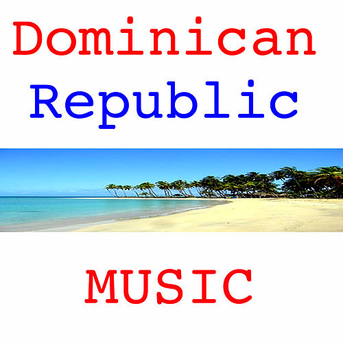 Play & Download Hello! Doninican Republic Music by Various Artists | Napster