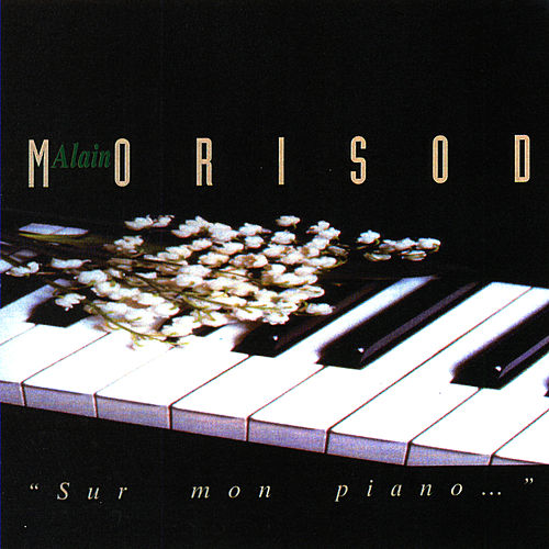 Play & Download Sur Mon Piano… by Alain Morisod | Napster